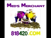 Meds Merchant ~OPEN Sun-Thurs 10AM-10PM Fri&Sat 10AM-Midnight~ $40 Cap for first time pateints*