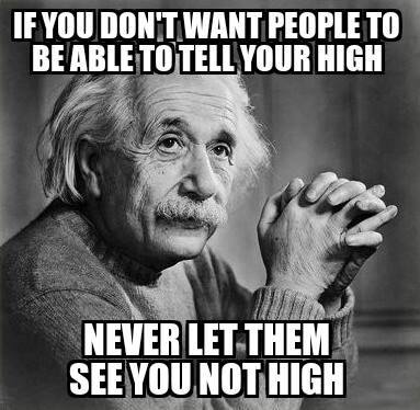 never-let-them-see-you-not-high